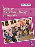 Développer et structurer le langage : PS/MS/GS