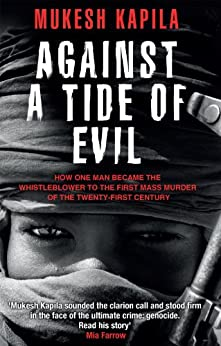 Against a Tide of Evil: How One Man Became the Whistleblower to the First Mass Murder of the Twenty-First Century par [Kapila, Mukesh, Lewis, Damien]