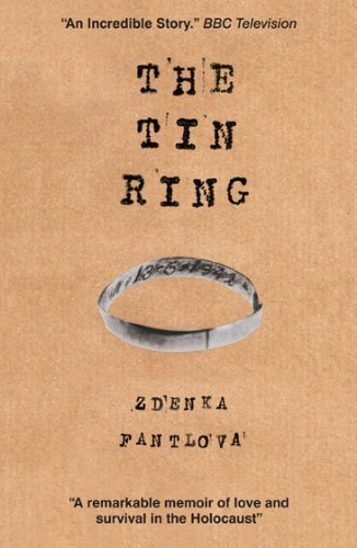 The Tin Ring: Love and Survival in the Holocaust by Zdenka Fantlová (2012-09-06)