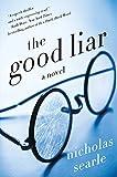 The Good Liar: A Novel by Nicholas Searle (2016-02-02)