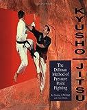 Kyusho-Jitsu: the Dillman Method of Pressure Point Fighting