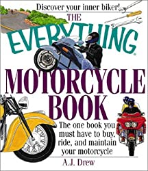The Everything Motorcycle Book (Everything (Hobbies & Games)) by A. J. Drew (2002-07-02)