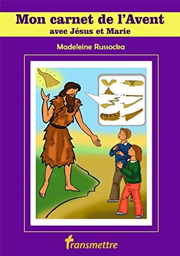 Mon carnet de l'Avent avec Jésus et Marie par Russocka Madeleine