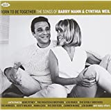 Born To Be Together ~ The Songs Of Barry Mann & Cynthia Weil