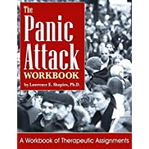 The Panic Attack Workbook: A Workbook of Therapy Assignments