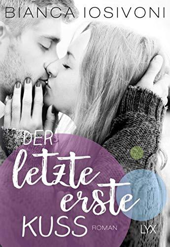Der letzte erste Kuss (Firsts-Reihe, Band 2)