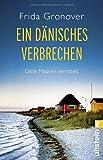 'Ein dänisches Verbrechen: Gitte Madsen...' von 'Frida Gronover'