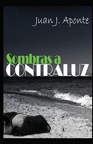 Sombras a contraluz por Juan J. Aponte