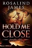 Hold Me Close (Paradise, Idaho Book 2)