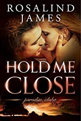 Hold Me Close (Paradise, Idaho Book 2)