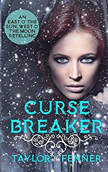 CurseBreaker: An East O' The Sun and West O' The Moon Retelling by [Fenner, Taylor]