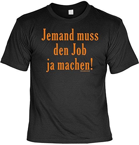 witziges Sprüche T-Shirt Jemand muss den Job ja machen Fb - Job-kostüm