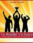 Ta Reelle Victoire.: Comment Gagner E...