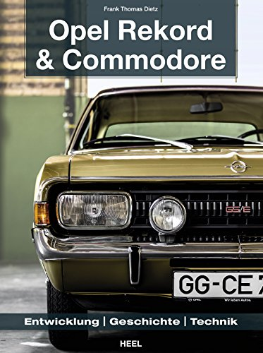 Opel Rekord & Commodore 1963-1986: Entwicklung, Geschichte, Technik