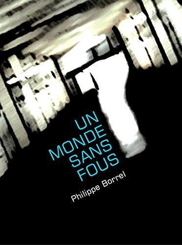 Un monde sans fous (Collectif psychiatrie) par Philippe Borrel