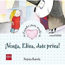 Venga, Elisa, Date Prisa (Cuentos para sentir)