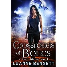 Crossroads of Bones (A Katie Bishop Novel Book 1) (English Edition)