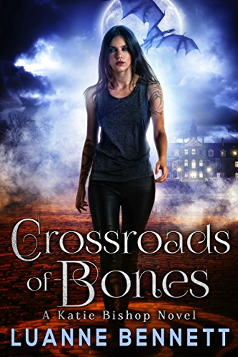 Crossroads of Bones (A Katie Bishop Novel Book 1) by [Bennett, Luanne]