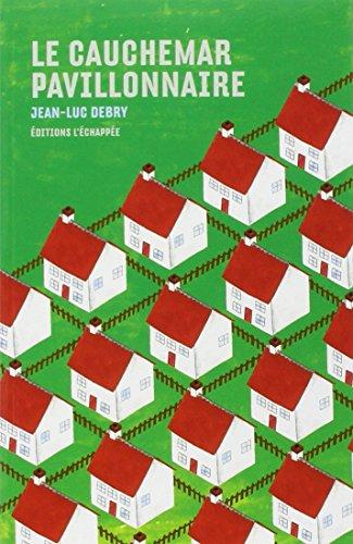 Le cauchemar pavillonnaire par Jean-Luc Debry