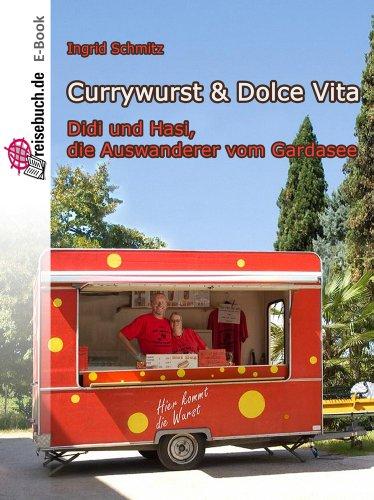 Currywurst & Dolce Vita: Didi & Hasi, die Auswanderer vom Gardasee