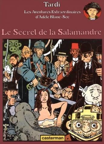 Adèle Blanc-Sec, tome 5 : Le Secret de la Salamandre par Jacques Tardi