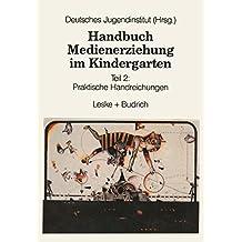 Handbuch Medienerziehung im Kindergarten, Bd.2, Praktische Handreichungen