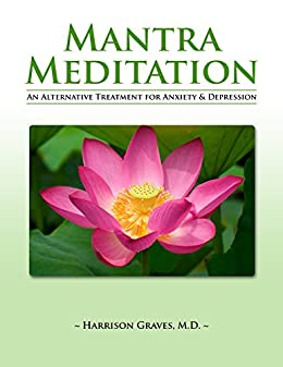 Mantra Meditation: An Alternative Treatment For Anxiety ...