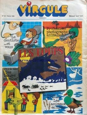 VIRGULE [No 26] du 01/02/1982 - le dentiste et vous profession - photographe animalier les loups des images en relief les animaux en hiver