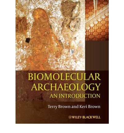 [( Biomolecular Archaeology: An Introduction )] [by: T. A. Brown] [Mar-2011]
