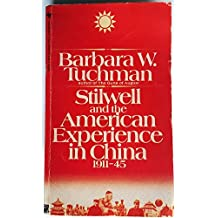 Stilwell and the American Experience In China by Barbara W. Tuchman (1984-07-01)