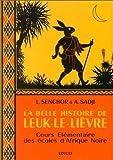 belle histoire de leuk le lievre la by leopold sedar senghor 1970 08 02