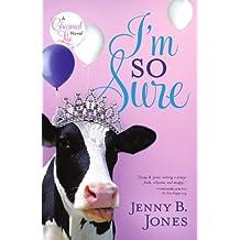 I'm So Sure (The Charmed Life) by Jenny B. Jones (2009-11-02)