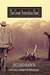 The Great Australian Shed: UNABRIDGED SECOND EDITION - ADDITIONAL AUTHORS