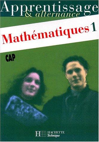 Mathématiques, CAP. Cahier de l'élève