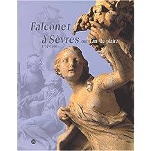 Falconet à Sèvres ou l'art de plaire 1757-1766