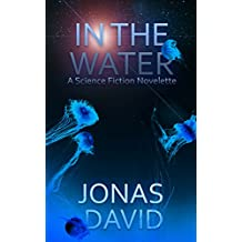 In the Water: A Science Fiction Short Story