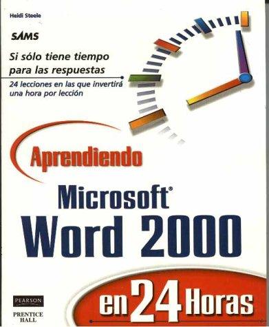 Aprendiendo Microsoft Word 2000 En 24 Horas por Heidi Steele