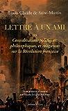 Lettre à un ami : Ou considérations politiques, philosophiques et religieuses sur la Révolution française,1795