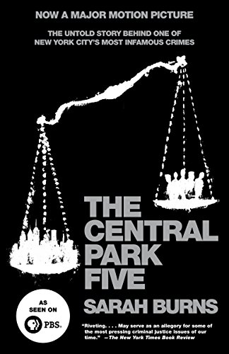 The Central Park Five: The Untold Story Behind One of New York City's Most Infamous Crimes (City New Stories York)