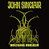 John Sinclair - Oculus: Im Auge des Sturms - Sonderedition 08 - (John Sinclair Hörspiel-Sonderedition, Band 8) - Wolfgang Hohlbein