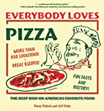 Everybody Loves Pizza: The Deep Dish on America's Favorite Food by Penny Pollack (1-Oct-2005) Paperback