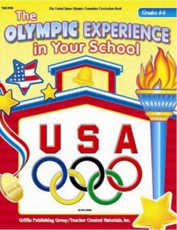 Olympic Experience in Your School: Grades 4-6 (United States Olympic Committee Curriculum Series) por United States Olympic Committee
