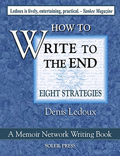 Write to the End: Eight Strategies to Thrive as a Writer (Memoir Network Writing Series Book 4) (English Edition)