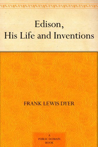 edison-his-life-and-inventions-english-edition