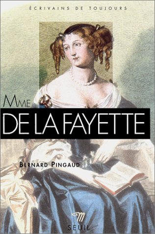 Mme de La Fayette par Bernard Pingaud