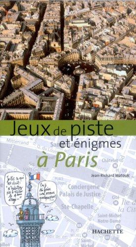 Jeux de piste et énigmes à Paris par Jean-Richard Matouk