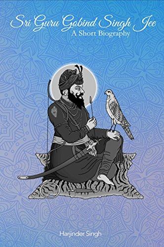 Sri Guru Gobind Singh Jee: A Short Biography (English Edition) por Harjinder Singh