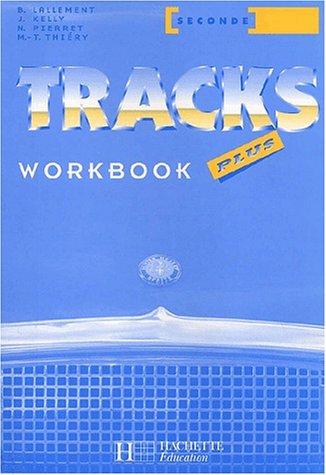 Tracks Plus : 2nde (Workbook)