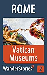 Vatican Museums in Rome - a travel guide and tour as with the best local guide (Rome Travel Stories Book 2)