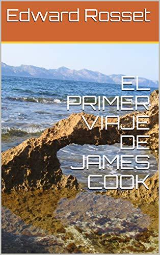EL PRIMER VIAJE DE JAMES COOK